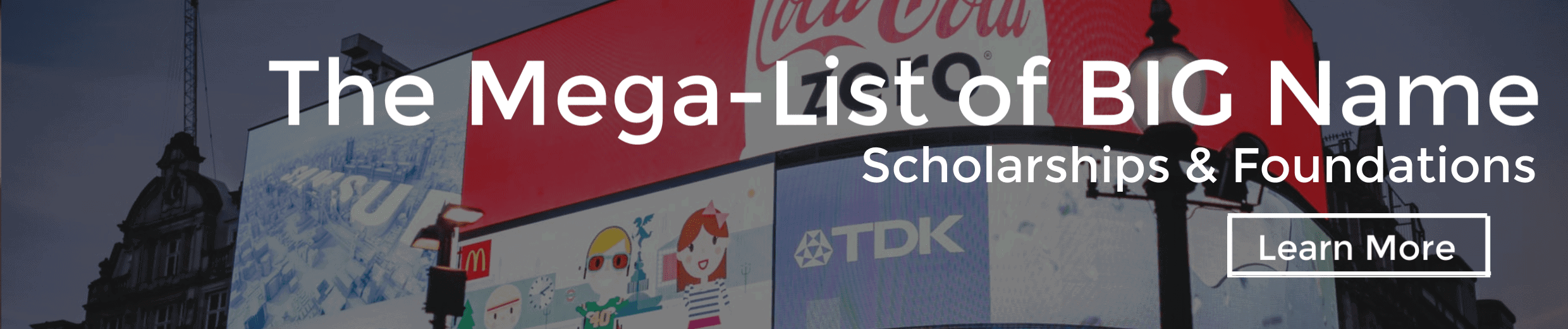 The Mega-List of BIG Name Scholarships & Foundations