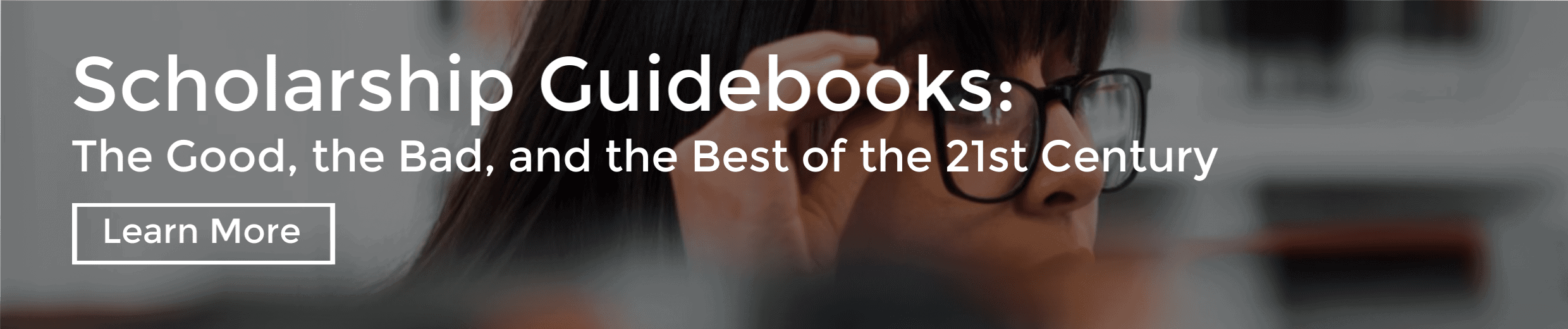 Scholarship Guidebooks: The Good, the Bad, and the Best of the 21st Century