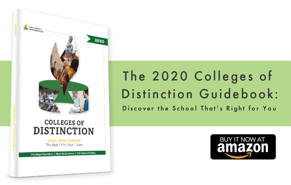 Colleges of Distinction 2020: Checklists, Advice, and 370 Profiles to Discover the School That's Right for You